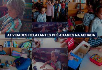 Atividades Relaxantes Pré-Exames na Achada